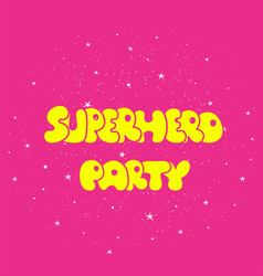 Superhero party typography t-shirt graphic vector