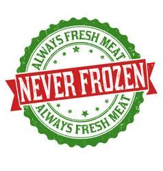 always fresh meat never frozen grunge rubber stamp vector image