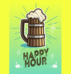 Happy hour poster design with wooden mug of draft vector