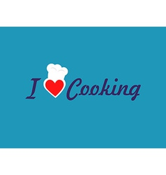 I Love Cooking vector image