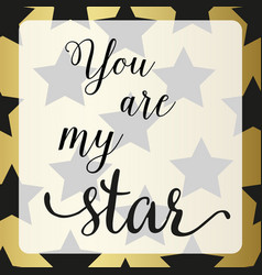 poster with star you are my star sign vector image