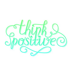 think positive lettering card design template for vector image