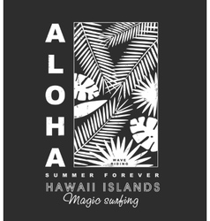 Aloha hawaii islands t-shirt print vector image
