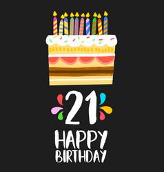 happy birthday cake card 21 twenty one year party vector image