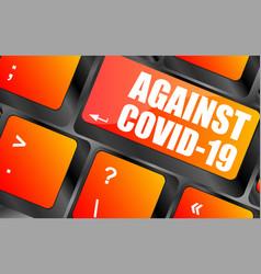 Against covid-19 computer keyboard key vector