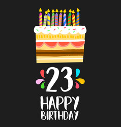 Happy birthday card 23 twenty three year cake vector