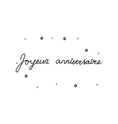 Joyeux anniversaire phrase handwritten vector