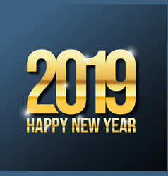 gold 2019 new year on the dark background vector image