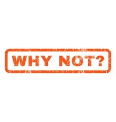 Why Not Question Rubber Stamp vector image
