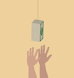Hands trying to reach hanging money vector image