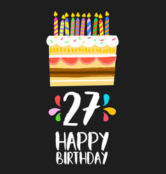 happy birthday card 27 twenty seven year cake vector image