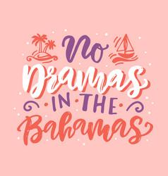 no dramas in bahamas poster vector image