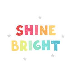 shine bright - fun hand drawn nursery poster vector image