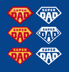 super dad emblems labels prints set vector image