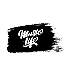 music is life hand drawn lettering on vector image