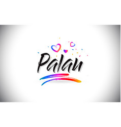 Palau welcome to word text with love hearts and vector