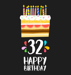 happy birthday card 32 thirty two year cake vector image vector image