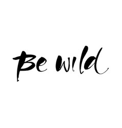Be wild template vector