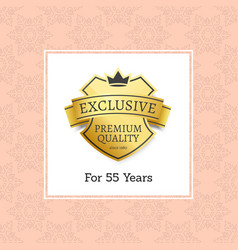 Exclusive premium quality for 55 year golden label vector