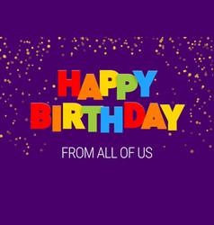 happy birthday inscription in multicolored letters vector image