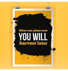 What you plant now will harvest later vector image