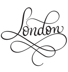 London calligraphy lettering word on white vector