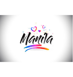 Manila welcome to word text with love hearts and vector