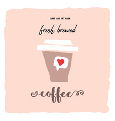 Start your day with delicious coffee hand drawn vector