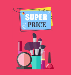 Super price for makeup brushes and cosmetics promo vector
