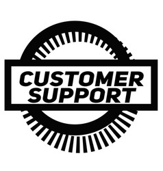 Customer support stamp on white vector