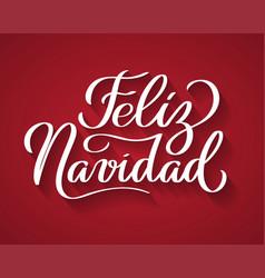 feliz navidad - merry christmas from spanish vector image