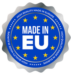 made in eu high quality mark label european union vector image