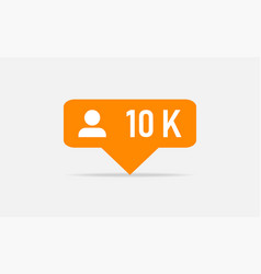 Orange icon 10k followers notification followers vector