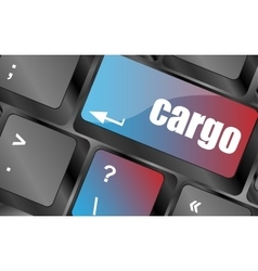 cargo word on laptop computer keyboard key vector image