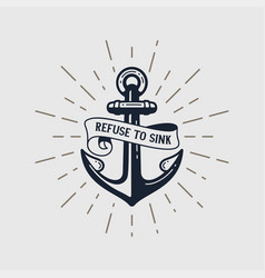 Refuse to sink nautical t shirt print with anchor vector