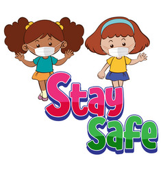 Stay safe font with two girls wearing mask vector