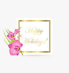 cute congratulation postcard with orchid flowers vector image