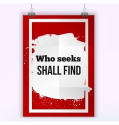 Who seeks shall find Inspirational motivating vector