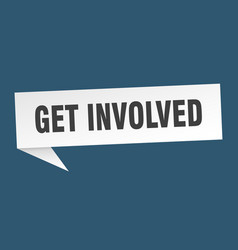 Get involved banner get involved speech bubble vector