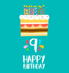 Happy birthday cake card for 9 nine year party vector