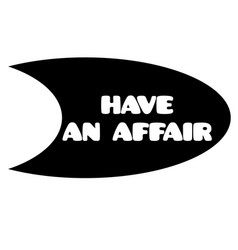 Have an affair stamp on white vector