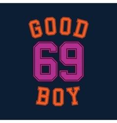 good boy typography t-shirt graphics vector image vector image
