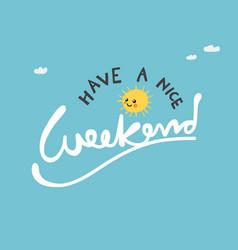 Have a nice weekend cute sun on blue sky vector