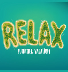 lettering of islands to form the word relax vector image