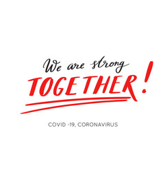 We are strong together hand drawn poster vector