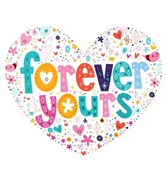 Forever yours heart shaped typography lettering vector image
