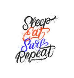 Sleep eat surf repeat hand written lettering vector