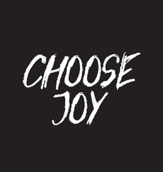 choose joy inspirational quote typographical vector image