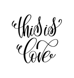 this is love black and white hand ink lettering vector image