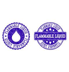 Flammable liquid grunge stamp seals vector